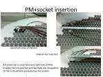 pm socket insertion