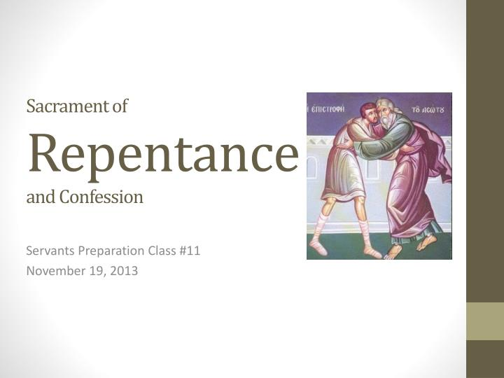 sacrament of repentance and confession n.