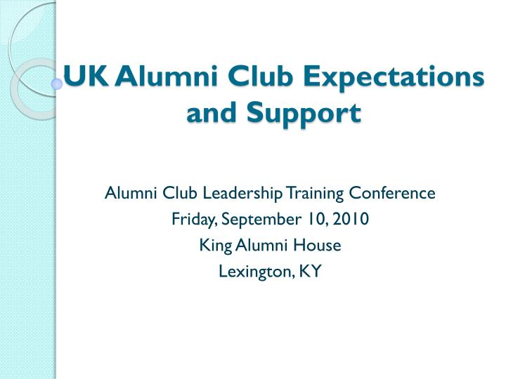 uk alumni club expectations and support n.