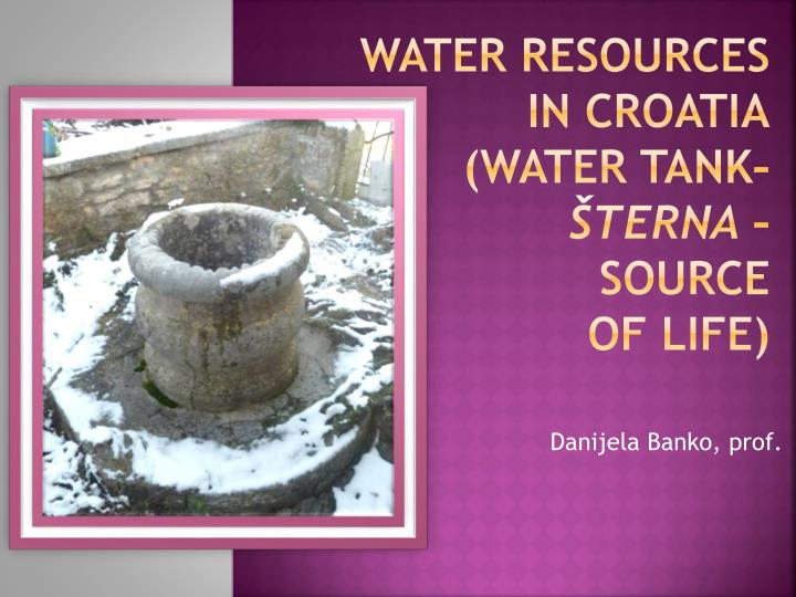 water resources in croatia water tank terna source of life n.