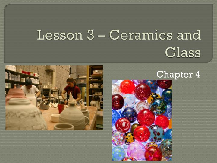 lesson 3 ceramics and glass n.