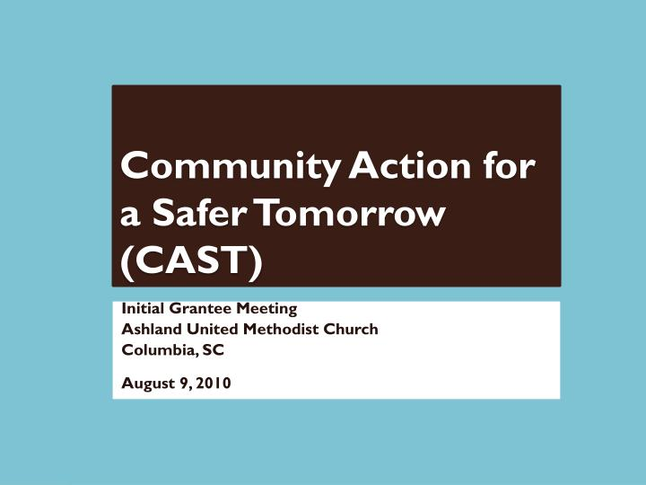 community action for a safer tomorrow cast n.