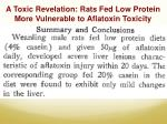 a toxic revelation rats fed low protein more vulnerable to aflatoxin toxicity