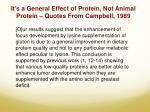 it s a general effect of protein not animal protein quotes from campbell 19892