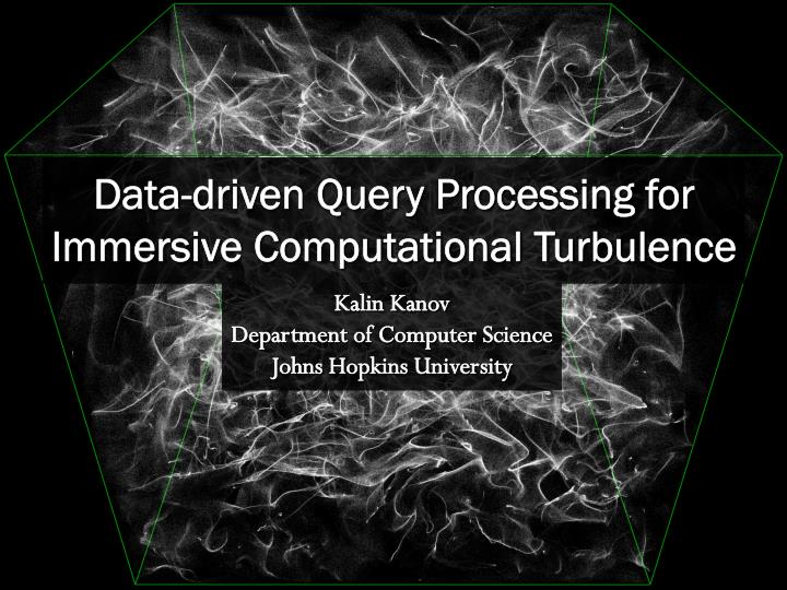 data driven query processing for immersive computational turbulence n.
