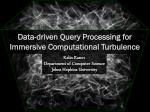 data driven query processing for immersive computational turbulence