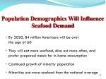 population demographics will influence seafood demand