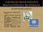 contrataci n de cr ditos multilaterales y bilaterales