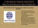 contrataci n de cr ditos multilaterales y bilaterales2
