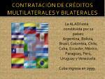 contrataci n de cr ditos multilaterales y bilaterales5