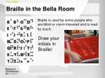 braille in the bella room