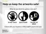 help us keep the artworks safe