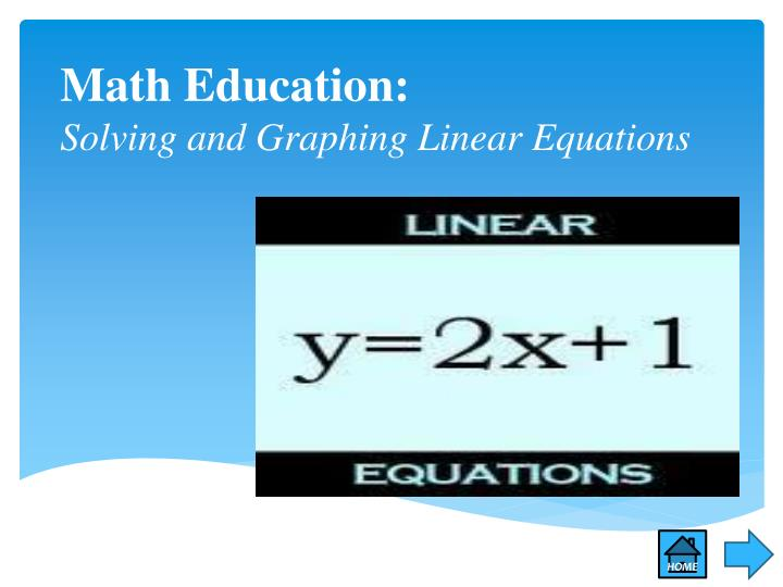 math education solving and graphing linear equations n.