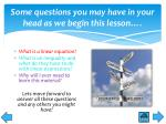 some questions you may have in your head as we begin this lesson