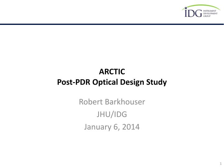 arctic post pdr optical design study n.