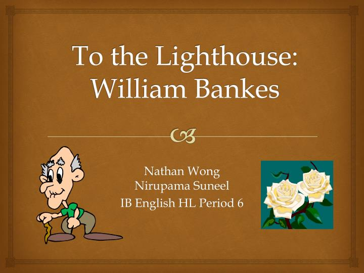 to the lighthouse william bankes n.