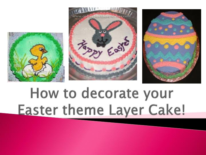 how to decorate your easter theme layer cake n.
