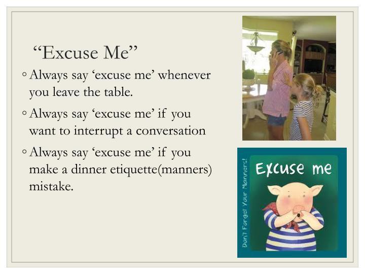 """Excuse Me"""