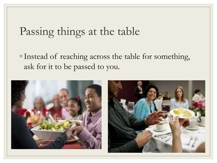 Passing things at the table