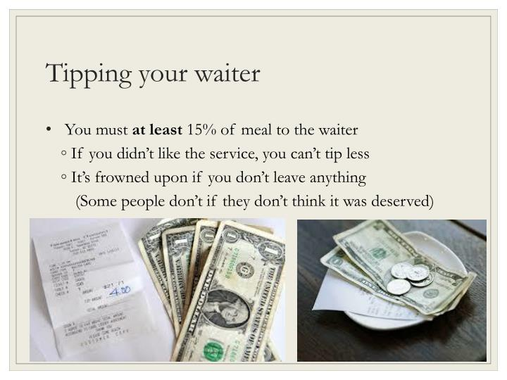 Tipping your waiter