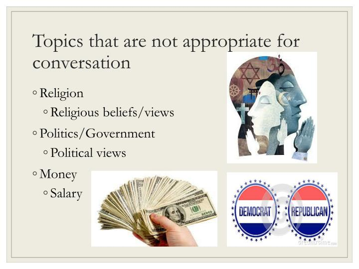 Topics that are not appropriate for conversation