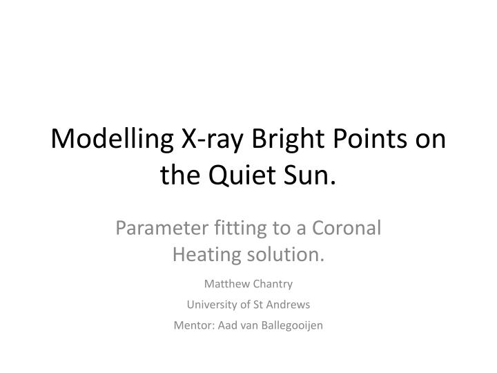 modelling x ray bright points on the quiet sun n.