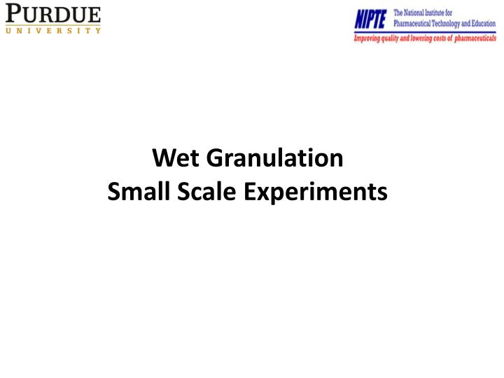 wet granulation small scale experiments n.