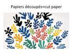 papiers d coup s cut paper