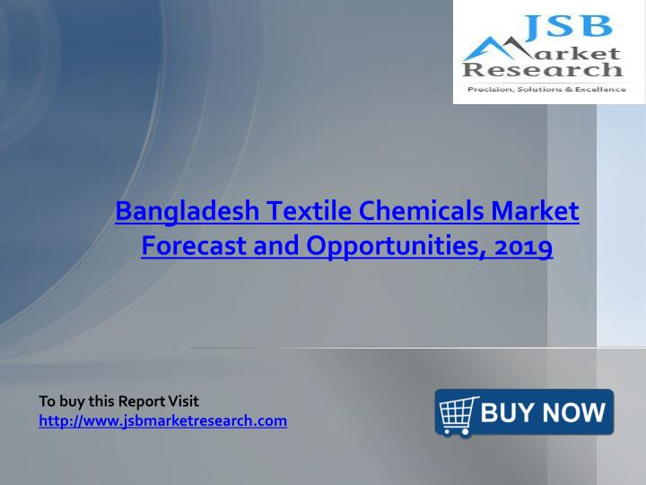 bangladesh textile chemicals market forecast and opportunities 2019 n.