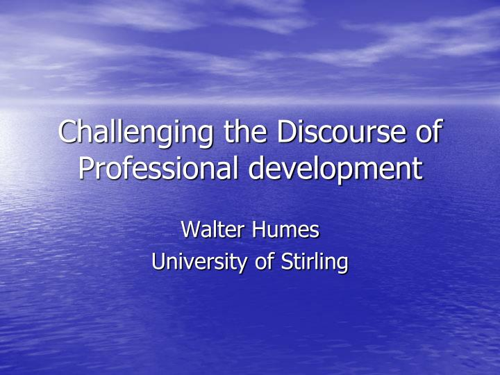 challenging the discourse of professional development n.