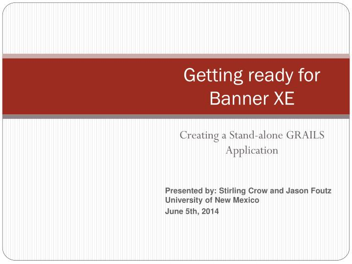 getting ready for banner xe n.