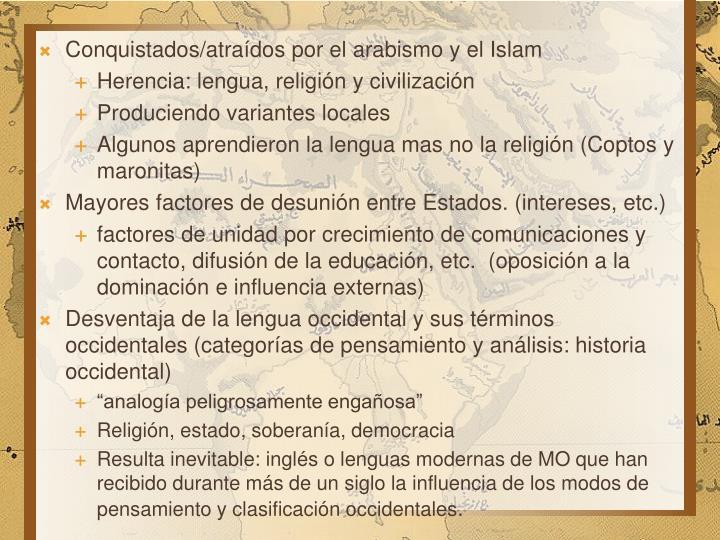 Conquistados/atraídos por el arabismo y el Islam