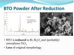 bto powder after reduction