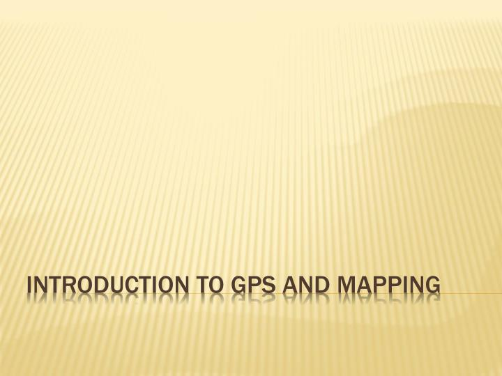 introduction to gps and mapping n.