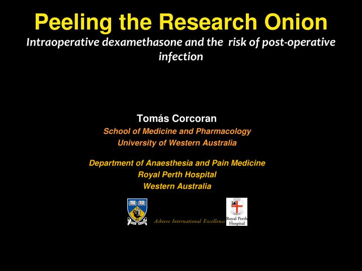 peeling the research onion intraoperative dexamethasone and the risk of post operative infection n.