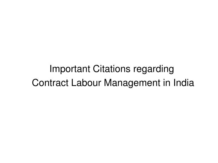 important citations regarding contract labour management in india n.