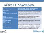 six shifts in ela assessments