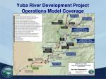 yuba river development project operations model coverage