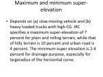 maximum and minimum super elevation