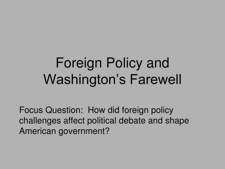 foreign policy and washington s farewell n.