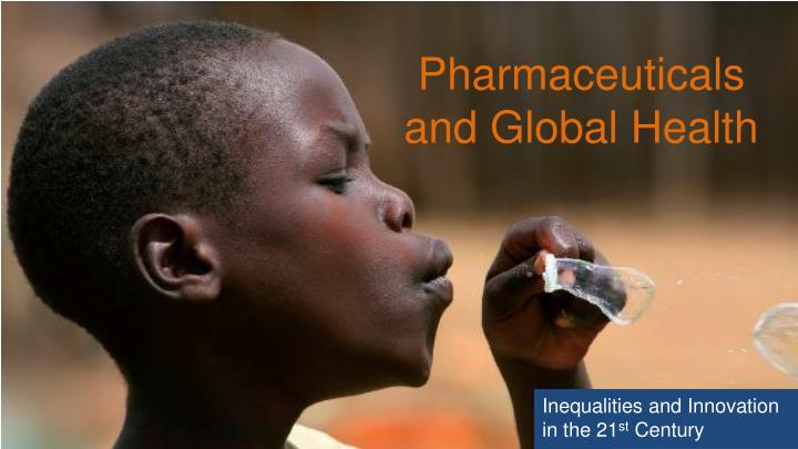 pharmaceuticals and global health