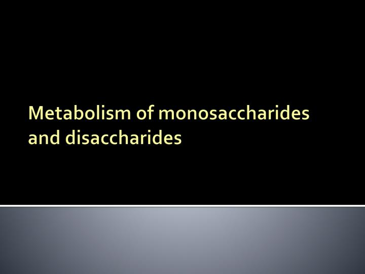 metabolism of monosaccharides and disaccharides n.