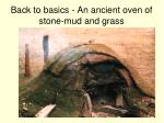 back to basics an ancient oven of stone mud and grass