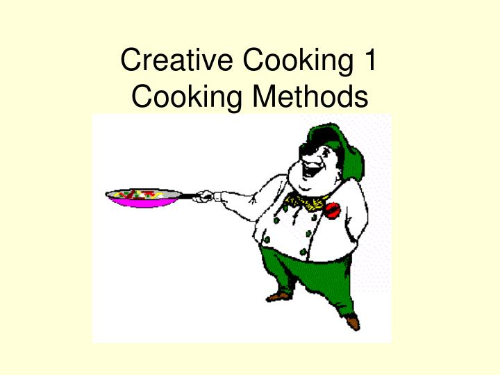 creative cooking 1 cooking methods n.