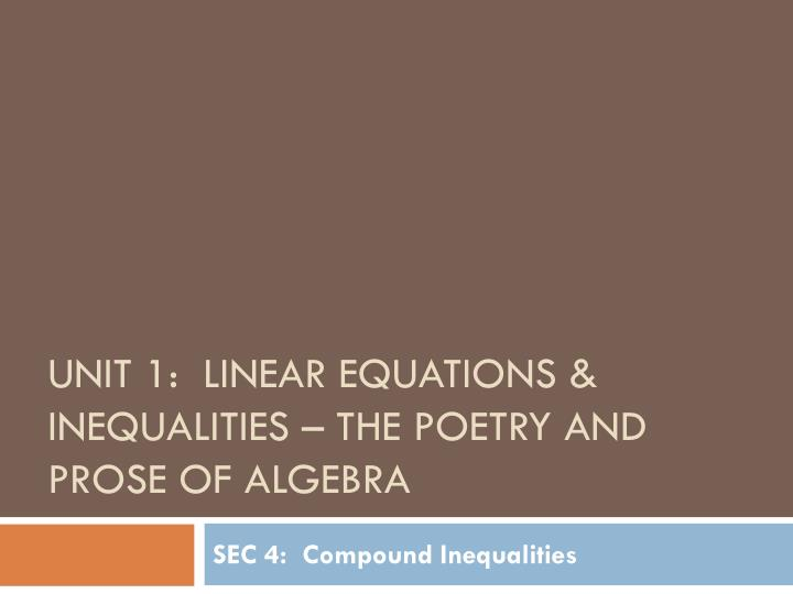 unit 1 linear equations inequalities the poetry and prose of algebra n.