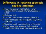 difference in teaching approach needing attention