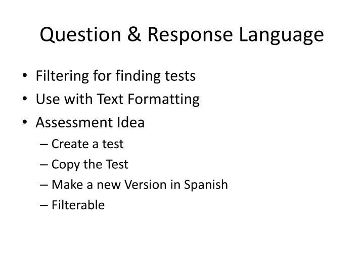 Question response language1