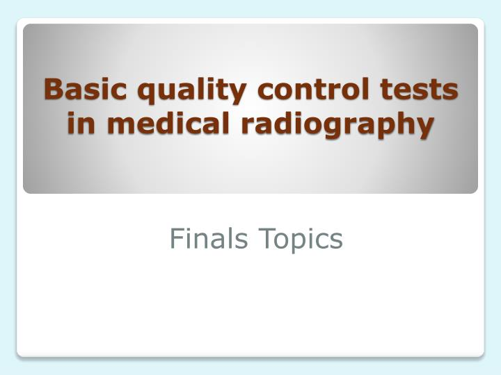 basic quality control tests in medical radiography n.