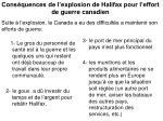 cons quences de l explosion de halifax pour l effort de guerre canadien
