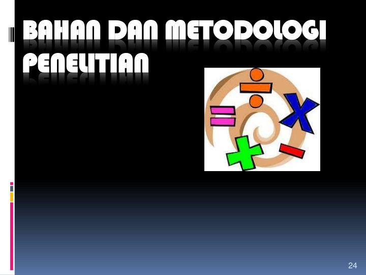 BAHAN DAN METODOLOGI PENELITIAN